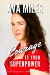 Courage Is Your Superpower book summary, reviews and downlod