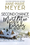 Second Chance Mistletoe Kisses book summary, reviews and downlod