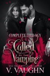 Called by the Vampire - Complete Trilogy book summary, reviews and downlod