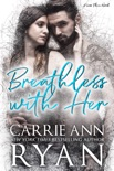 Breathless With Her book summary, reviews and downlod