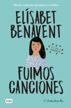 Fuimos canciones (Canciones y recuerdos 1) book summary, reviews and downlod