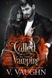 Called by the Vampire - Book 2 book summary, reviews and downlod