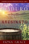 Maduro para el asesinato (Un misterio cozy en los viñedos de la Toscana—Libro 1) book summary, reviews and downlod