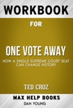 One Vote Away by Ted Cruz (Max Help Workbooks) book summary, reviews and downlod
