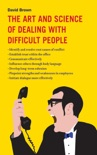The Art and Science of Dealing with Difficult People e-book