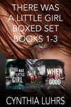 There Was A Little Girl Boxed Set Books 1-3 book summary, reviews and downlod