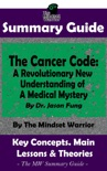 Summary Guide: The Cancer Code: A Revolutionary New Understanding of a Medical Mystery: By Dr. Jason Fung The Mindset Warrior Summary Guide book summary, reviews and downlod