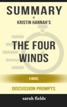 The Four Winds: A Novel by Kristin Hannah (Discussion Prompts) book summary, reviews and downlod