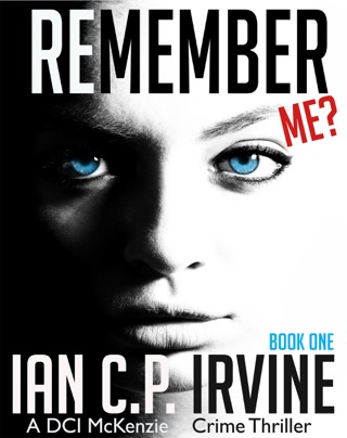 Remember Me? (Book One): A DCI McKenzie Crime Thriller by Smashwords, Inc. book summary, reviews and downlod