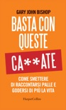 Basta con queste ca**ate book summary, reviews and downlod