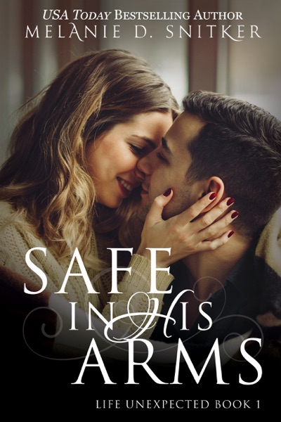 Safe In His Arms by Melanie D. Snitker Book Summary, Reviews and E-Book Download
