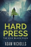Hard Press: The Evie Black Files book summary, reviews and downlod