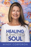 Healing a Shattered Soul book summary, reviews and download