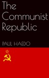 The Communist Republic book summary, reviews and download