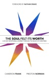 The Soul Felt Its Worth book summary, reviews and download