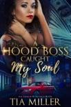 A Hood Boss Caught My Soul ( An Urban Romance Book) book summary, reviews and downlod