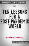 Ten Lessons for a Post-Pandemic World by Fareed Zakaria: Conversation Starters book summary, reviews and downlod