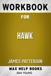 Hawk by James Patterson (MaxHelp Workbooks) book summary, reviews and downlod
