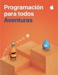 Programación para todos: Aventuras book summary, reviews and downlod
