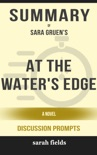 At the Water's Edge: A Novel by Sara Gruen (Discussion Prompts) book summary, reviews and downlod