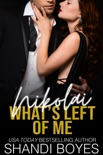 Nikolai: What's Left of Me book summary, reviews and downlod