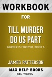Till Murder Do Us Part by James Patterson (Max Help Workbooks) book summary, reviews and downlod