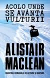 Acolo Unde Se Avântă Vulturii book summary, reviews and downlod