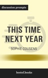 This Time Next Year by Sophie Cousens (Discussion Prompts) book summary, reviews and downlod