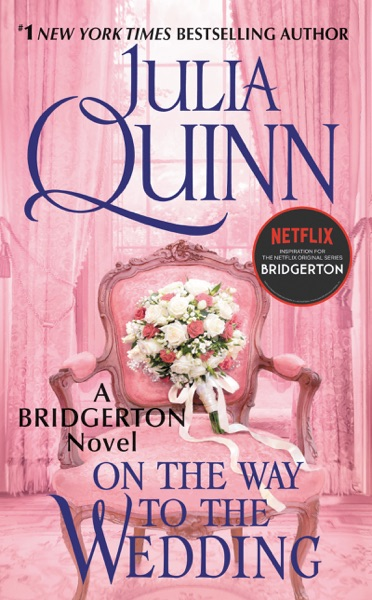 On the Way to the Wedding by Julia Quinn Book Summary, Reviews and E-Book Download