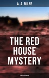 The Red House Mystery (Thriller Classic) book summary, reviews and downlod