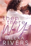 Then There Was You book summary, reviews and downlod