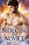 Instructing the Novice...Book 12 of the Kindred Tales Series book summary, reviews and downlod