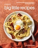 Food52 Big Little Recipes book summary, reviews and download