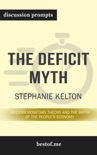 The Deficit Myth: Modern Monetary Theory and the Birth of the People's Economy by Stephanie Kelton (Discussion Prompts) book summary, reviews and downlod