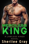 Merciless King (Lawless Kings, #5) book summary, reviews and downlod