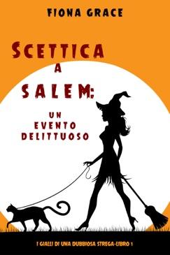 Scettica a Salem: Un evento delittuoso (I gialli di una dubbiosa strega—Libro 1) E-Book Download