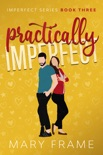 Practically Imperfect book summary, reviews and downlod