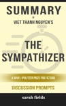 The Sympathizer: A Novel (Pulitzer Prize for Fiction) by Viet Thanh Nguyen (Discussion Prompts) book summary, reviews and downlod