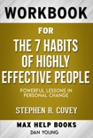 The 7 Habits of Highly Effective People BY STEPHEN R. COVEY (Max Help Workbooks) book summary, reviews and downlod