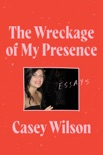 The Wreckage of My Presence book summary, reviews and downlod