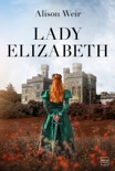 Lady Elizabeth book summary, reviews and downlod