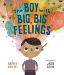 The Boy with Big, Big Feelings book summary, reviews and download