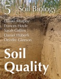 Soil Quality: 5 Soil Biology book summary, reviews and download