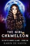 The Girl Chameleon Episode One