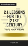 21 Lessons for the 21st Century by Yuval Noah Harari (Discussion Prompts) book summary, reviews and downlod