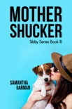 Mother Shucker book summary, reviews and download
