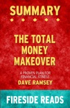 Summary of The Total Money Makeover: A Proven Plan for Financial Fitness by Dave Ramsey book summary, reviews and downlod