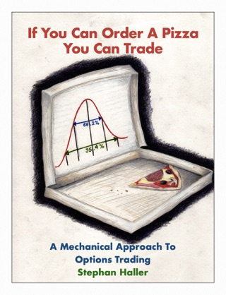 If You Can Order A Pizza You Can Trade - A Mechanical Approach To Options Trading textbook download