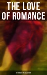 The Love of Romance - 50 Books in One Collection book summary, reviews and downlod