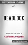 Deadlock: An FBI Thriller, Book 24 by Catherine Coulter: Conversation Starters book summary, reviews and downlod